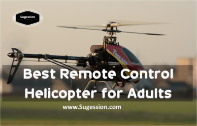 Best Remote Control Helicopter for Adults