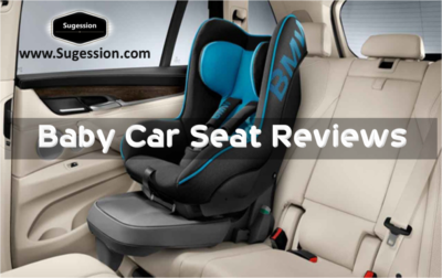 Baby Car Seat Reviews